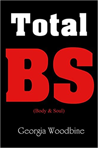 Click for more detail about Total B.S (Body & Soul) by Georgia Woodbine