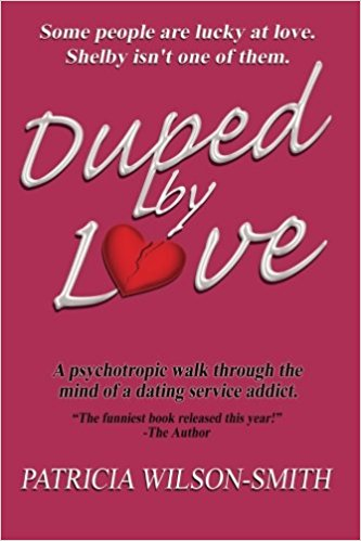 Click for more detail about Duped By Love by Patricia Wilson Smith