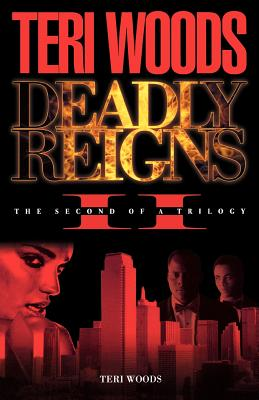 Book cover of Deadly Reigns II (Deadly Reigns) by Teri Woods
