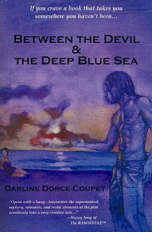 Click for more detail about Between the Devil & The Deep Blue Sea by Darline Dorce-Coupet