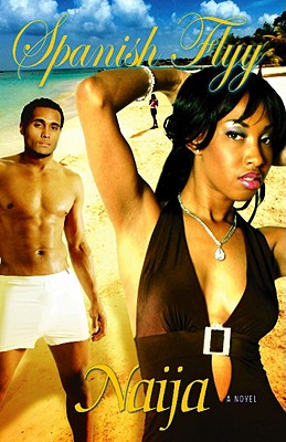 Click for more detail about Spanish Flyy: An Erotically Twisted Tale by Naija