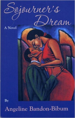 Click for more detail about Sojourner's Dream: A Novel by Angeline Bandon-Bibum
