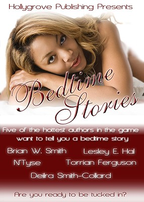 Click for more detail about Bedtime Stories by Brian W. Smith, Torrian Ferguson, Lesley E. Hal and  Deilra Smith-Collard