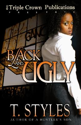 Click for more detail about Black & Ugly by T. Styles