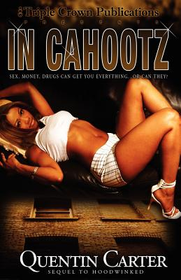 Click for more detail about In Cahootz (Triple Crown Publications Presents) by Quentin Carter