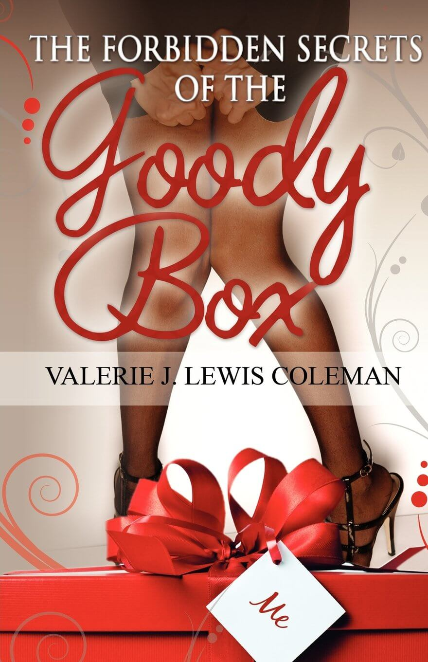 Click for more detail about The Forbidden Secrets Of The Goody Box by Valerie J. Lewis Coleman