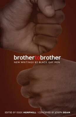 Click for more detail about Brother To Brother: New Writing By Black Gay Men by Essex Hemphill