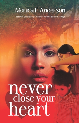 Click for more detail about Never Close Your Heart by Monica Anderson