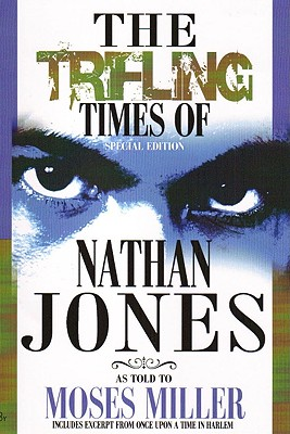 Click for more detail about Nan: The Trifling Times of Nathan Jones by Moses Miller