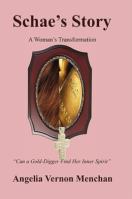 Click for more detail about SCHAE'S STORY: A Woman's Transformation by acVernon Menchan