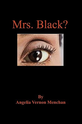 Click for more detail about Mrs. Black? by Angelia Vernon Menchan