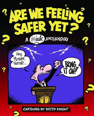Click for a larger image of Are We Feeling Safer Yet? A (Th) Ink Anthology