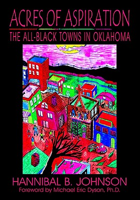 Book Cover Acres of Aspiration: The All-Black Towns of Oklahoma by Hannibal B. Johnson