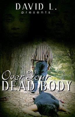 Click for more detail about Over Your Dead Body by David L.