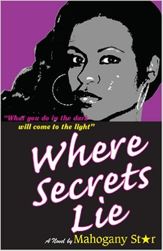 Click for more detail about Where Secrets Lie by Mahogany Star
