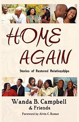 Book Cover Home Again: Stories Of Restored Relationships by Wanda B. Campbell, Dijorn Moss, Tyora Moody, Trinea Moss, Maurice Gray Jr., Shenette Jones, Bernard Boulton, Tavares S. Carney, and Linda F. Beed