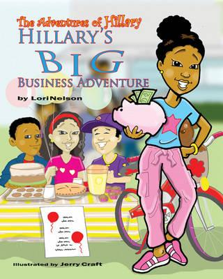 Click for more detail about Hillary's Big Business Adventure (The Adventures Of Hillary) by Lori Nelson Lee