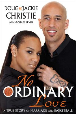 Click for more detail about No Ordinary Love: A True Story of Marriage and Basketball! by Doug & Jackie Christie