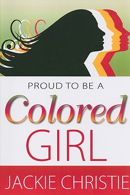 Click for more detail about Proud To Be A Colored Girl by Doug & Jackie Christie