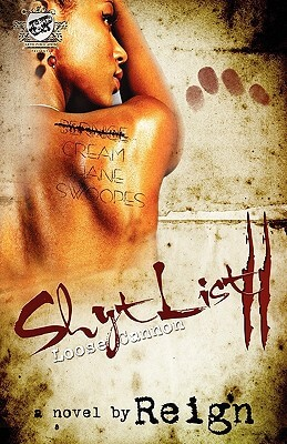 Click for more detail about Shyt List 2: Loose Cannon (The Cartel Publications Presents) by Reign