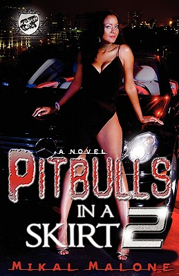 Click for more detail about Pitbulls In A Skirt 2 (The Cartel Publications Presents) by Mikal Malone