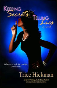 Click for more detail about Keeping Secrets & Telling Lies by Trice Hickman