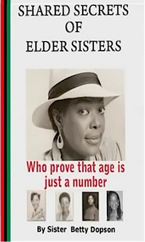 Click for more detail about Shared Secrets of Elder Sisters: Who Prove that Age is Just a Number by Betty J. Dopson