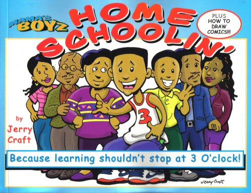 Click for more detail about Mama's Boyz: Home Schoolin, Because Learning Shouldn't Stop at 3 O'clock! by Jerry Craft