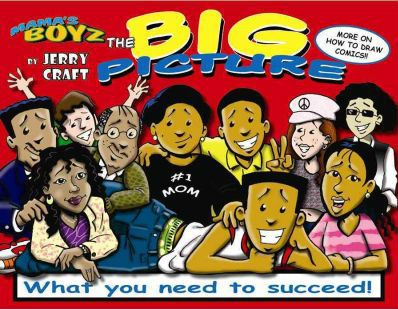 Click for more detail about Mama's Boyz: The Big Picture: What You Need to Succeed! by Jerry Craft