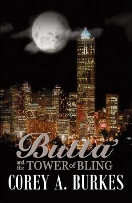 Click for more detail about Butta' And The Tower Of Bling by Corey A. Burkes