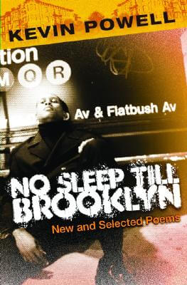 Click for more detail about No Sleep Till Brooklyn: New And Selected Poems by Kevin Powell