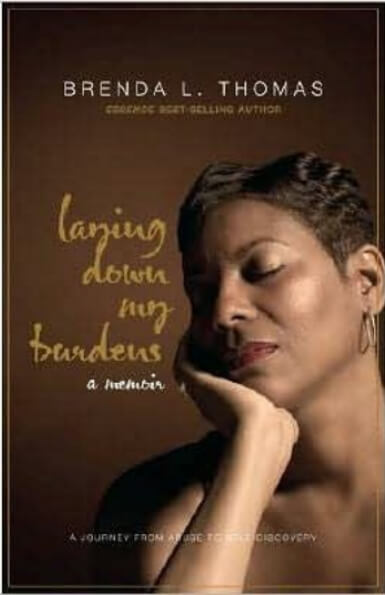 Click for more detail about Laying down My Burdens: A Memoir by Brenda L. Thomas