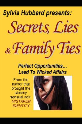 Click for more detail about Secrets, Lies & Family Ties by Sylvia Hubbard