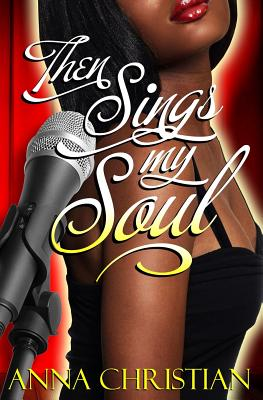 Click for more detail about Then Sings My Soul by Anna Christian