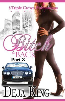 Click for more detail about The Bitch Is Back (Triple Crown Publications Presents) by Joy Deja King