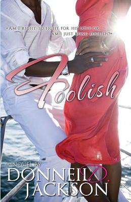 Click for more detail about Foolish by Donneil D. Jackson
