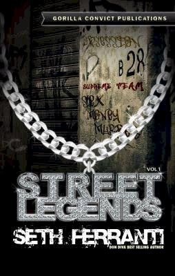 Click for more detail about Street Legends, Vol. 1 by Seth Ferranti