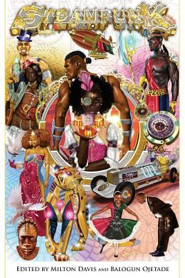 Click for more detail about Steamfunk! by Milton J. Davis and Marcellus Jackson