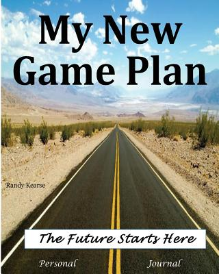Click for more detail about My New Game Plan: The Future Starts Here!: Personal Journal by Randy Kearse