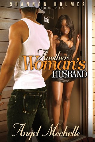 Book cover of Another Woman's Husband by Angel Mechelle
