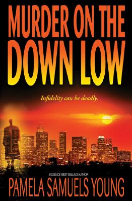 Click for more detail about Murder On The Down Low (Vernetta Henderson Series No. 3) by Pamela Samuels Young