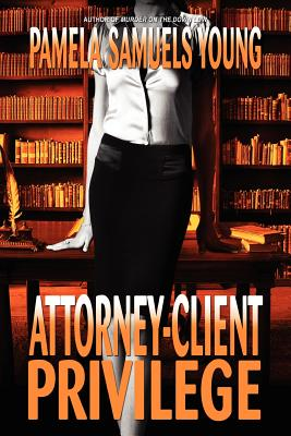 Click for more detail about Attorney-Client Privilege (Vernetta Henderson Series No. 4) by Pamela Samuels Young