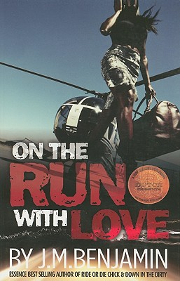 Click for more detail about On The Run With Love by J.M. Benjamin
