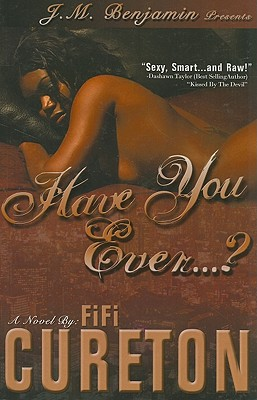 Click for more detail about Have You Ever...? by Fifi Cureton