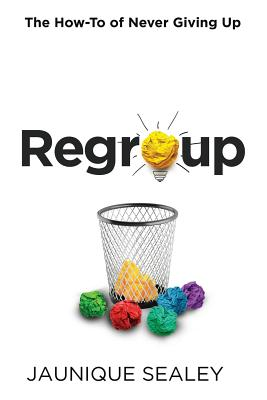 Click for more detail about Regroup: The How-To of Never Giving Up by Jayne Allen