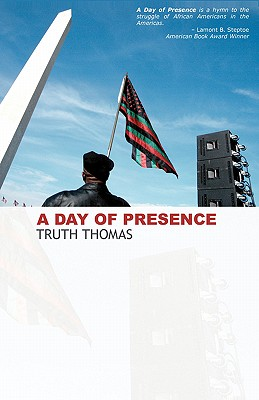 Click for more detail about A Day of Presence by Truth Thomas