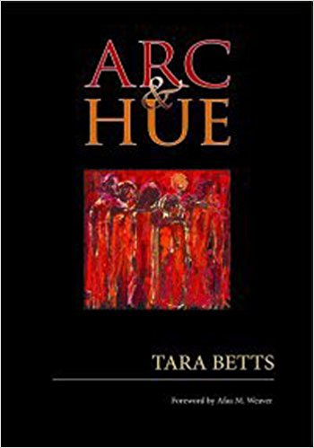 Click for more detail about Arc & Hue by Tara Betts