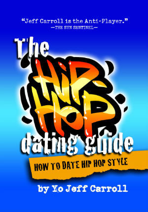 Click for more detail about The Hip Hop Dating Guide by Jeff Carroll