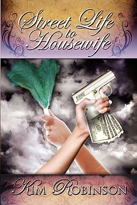 Click for more detail about Street Life to Housewife by Kim Robinson