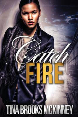 Click for more detail about Catch Fire by Tina Brooks McKinney